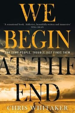 book cover We Begin At the End by Chris Whitaker