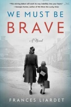 book cover We Must Be Brave by Frances Liardet