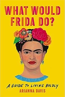 book cover What Would Frida Do? by Arianna Davis