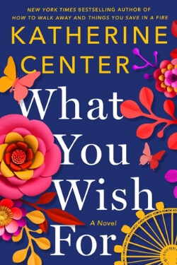 book cover What You Wish For by Katherine Center