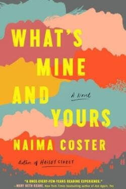 book cover What's Mine and Yours by Naima Coster