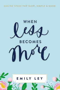 book cover When Less Becomes More by Emily Ley