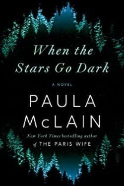 book cover When the Stars Go Dark by Paula McLain