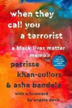 book cover When They Call You a Terrorist by Patrisse Khan-Cullors and Asha Bandele