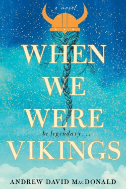 book cover When We Were Vikings by Andrew David MacDonald