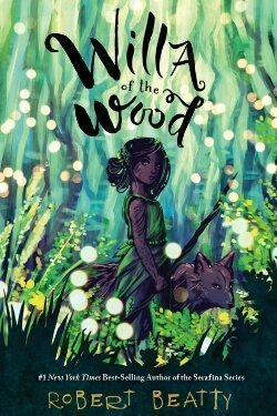 book cover Willa of the Wood by Robert Beatty