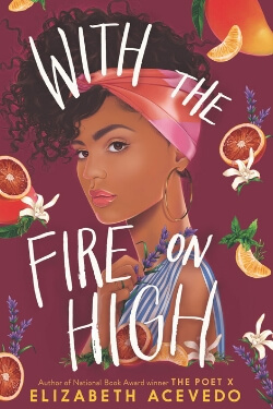 book cover With the Fire on High by Elizabeth Acevedo