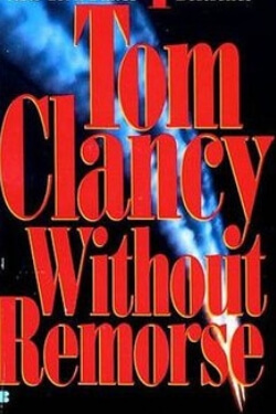 book cover Without Remorse by Tom Clancy