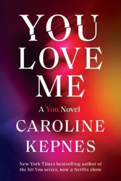 book cover You Love Me by Caroline Kepnes