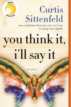 book cover You Think It, I'll Say It by Curtis Sittenfeld