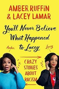 book cover You'll Never Believe What Happened to Lacey by Amber Ruffin and Lacey Lamar
